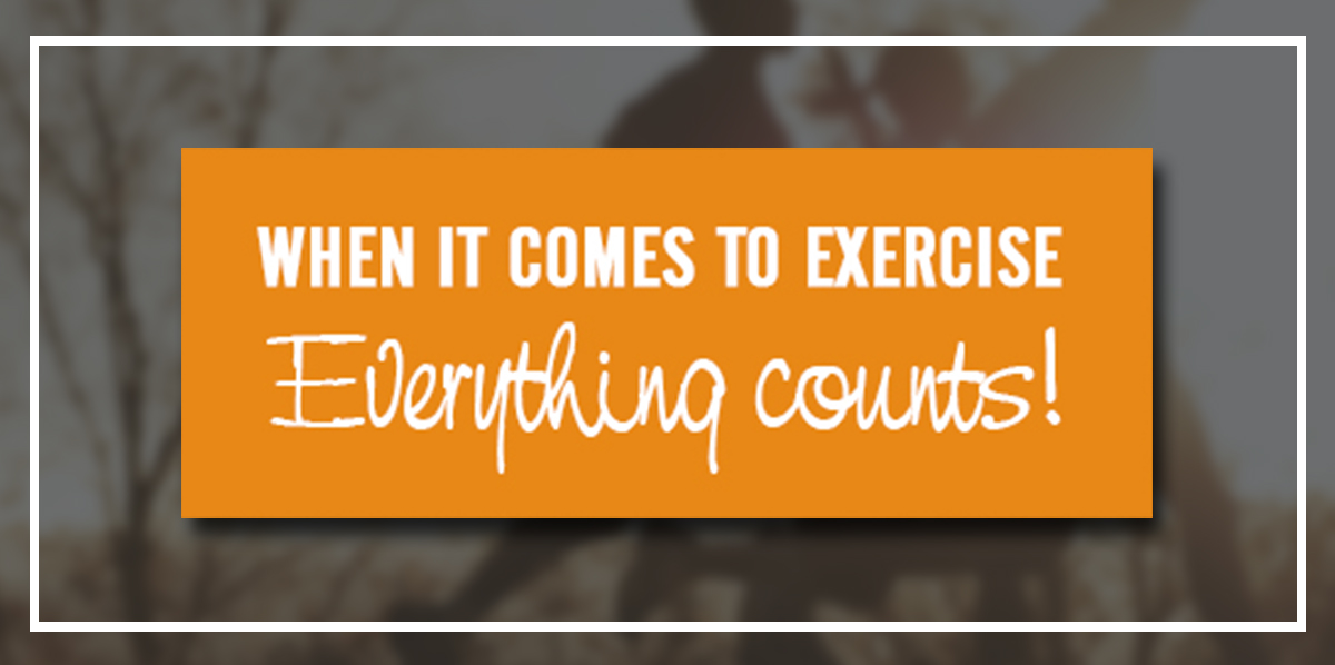 When It Comes to Exercise, Everything Counts! Header