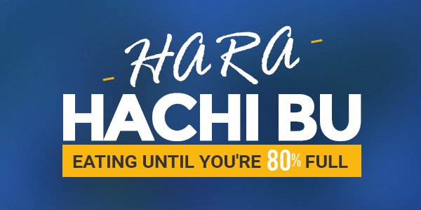Hara Hachi Bu (Secret to Japanese Health)