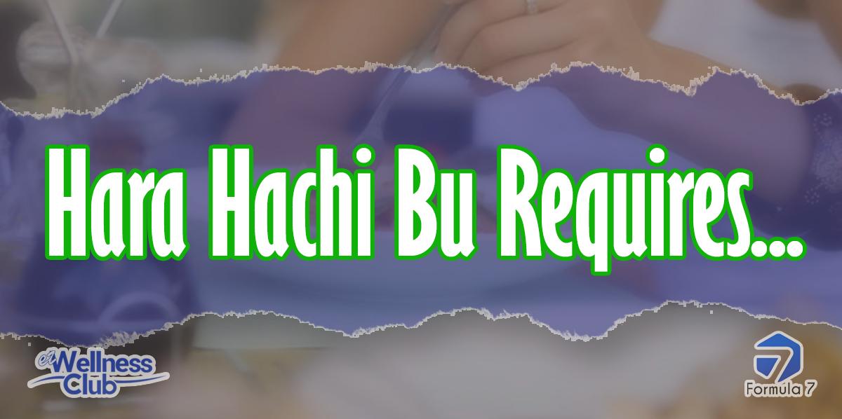 Hara Hachi Bu Requires...