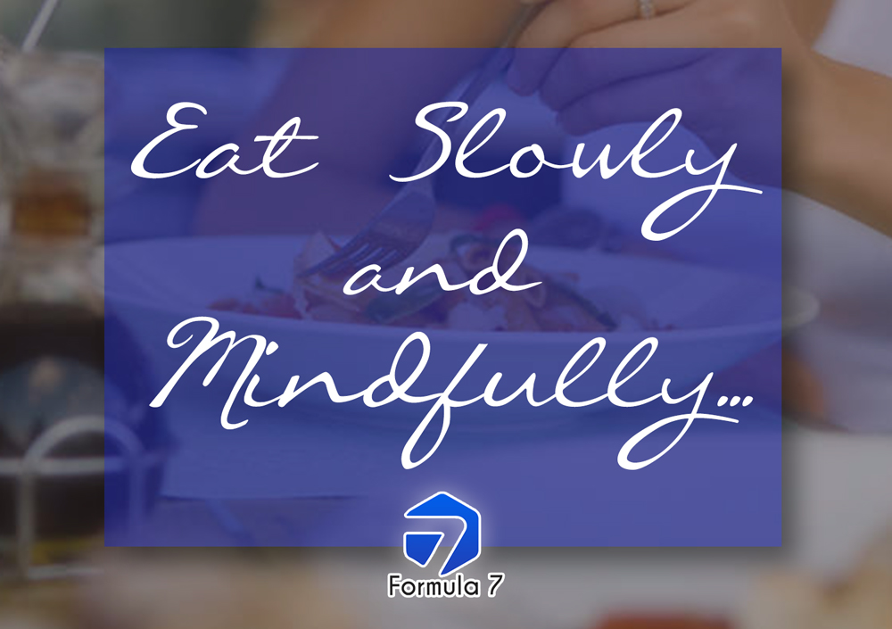 Eat Slowly And Mindfully